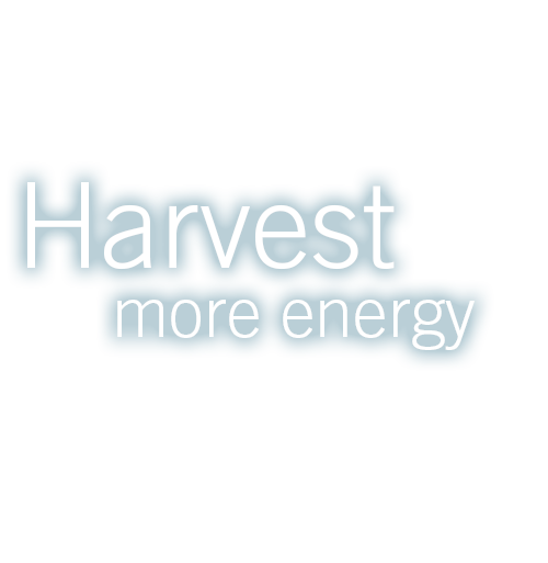 Harvest more energy.